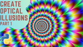 Create Optical Illusions Using Python (Part 1)