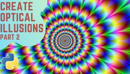 Create Optical Illusions Using Python (Part 2)