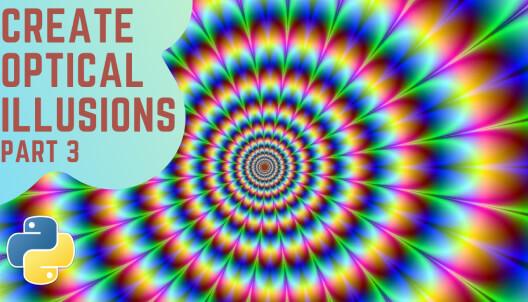 Create Optical Illusions Using Python (Part 3)