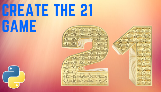 Create the 21 Game in Python