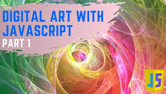 Become a Digital Artist with JavaScript